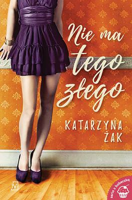 Katarzyna Żak - Nie ma tego złego