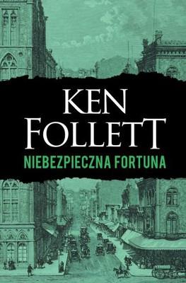 Ken Follett - Niebezpieczna fortuna / Ken Follett - A Dangerous Fortune