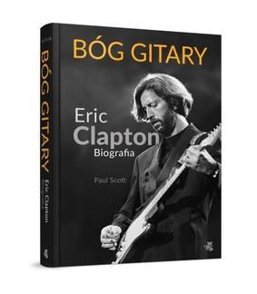 Paul Scott - Bóg gitary. Eric Clapton. Biografia
