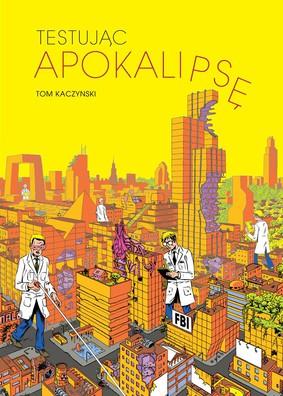 Tom Kaczynski - Testując Apokalipsę