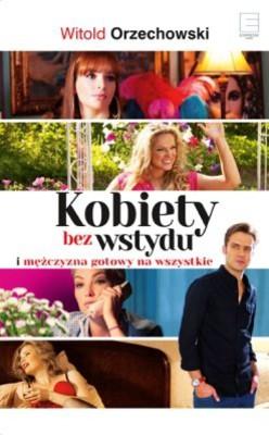 Witold Orzechowski - Kobiety bez wstydu