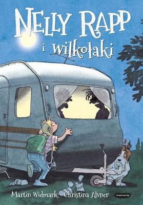 Martin Widmark - Nelly Rapp i wilkołaki