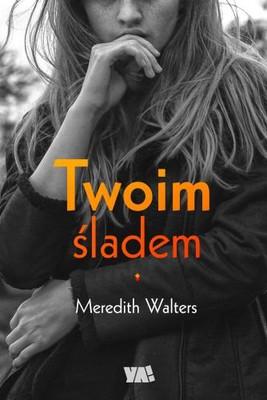 Meredith Walters - Twoim śladem / Meredith Walters - Lead Me Not