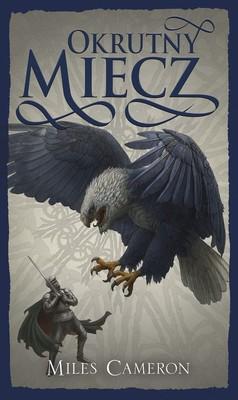 Miles Cameron - Okrutny miecz / Miles Cameron - The Fell Sword