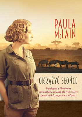 Paula McLain - Okrążyć słońce / Paula McLain - Circling the Sun