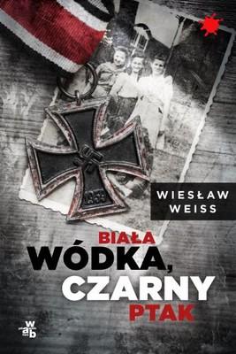 Wiesław Weiss - Biała wódka, czarny ptak