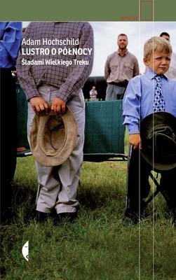 Adam Hochschild - Lustro o północy. Śladami Wielkiego Treku / Adam Hochschild - The Mirror at Midnight: A South African Journey