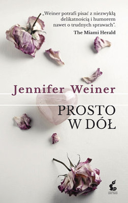 Jennifer Weiner - Prosto w dół / Jennifer Weiner - All Fall Down