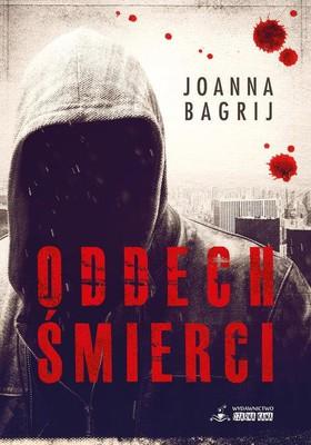 Joanna Bagrij - Oddech śmierci