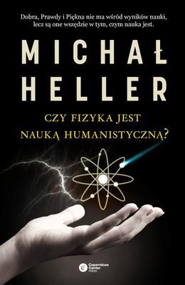 Michał Heller - Czy fizyka jest nauką humanistyczną?