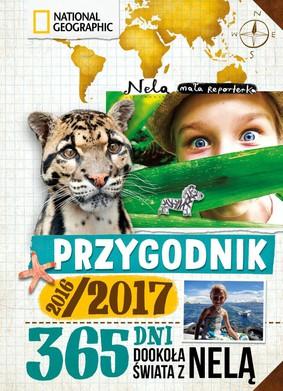 Nela - Przygodnik 2016/2017. 365 dni dookoła świata z Nelą