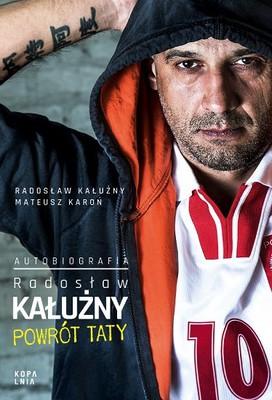 Radosław Kałużny, Mateusz Karoń - Radosław Kałużny. Powrót taty. Autobiografia