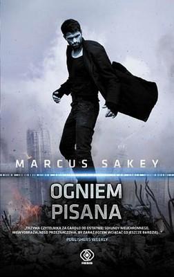 Marcus Sakey - Ogniem pisana / Marcus Sakey - Written in Fire