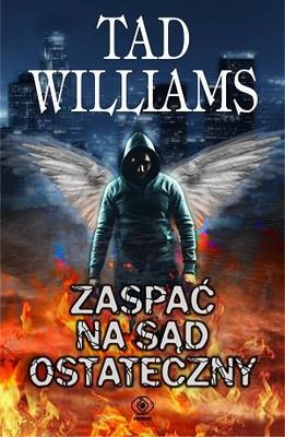 Tad Williams - Zaspać na Sąd Ostateczny / Tad Williams - Sleeping Late on Judgement Day