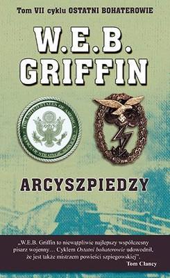 W. E. B. Griffin, William E. Butterworth IV - Arcyszpiedzy / W. E. B. Griffin, William E. Butterworth IV - The Spymasters