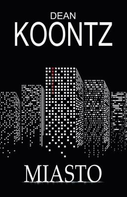 Dean R. Koontz - Miasto / Dean R. Koontz - The City