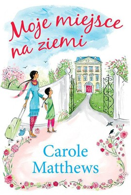 Carole Matthews - Moje miejsce na ziemi / Carole Matthews - A Place in the Country