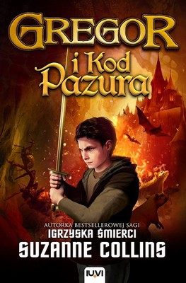 Suzanne Collins - Gregor i kod pazura / Suzanne Collins - Gregor and the Code of Claw