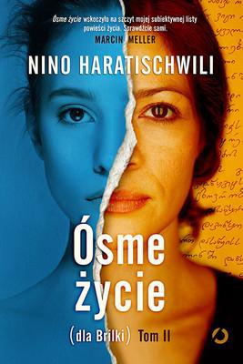 Nino Haratischwili - Ósme życie. Tom 2