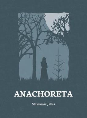 Sławomir Jaksa - Anachoreta