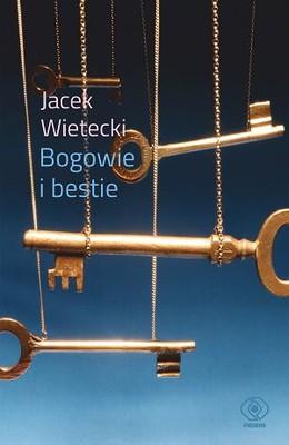 Jacek Wietecki - Bogowie i bestie