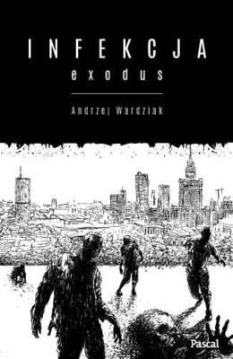 Andrzej Wardziak - Infekcja: Exodus