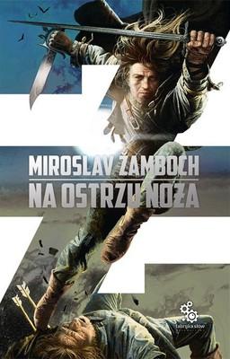 Miroslav Zamboch - Na ostrzu noża / Miroslav Zamboch - Na ostřích čepelí