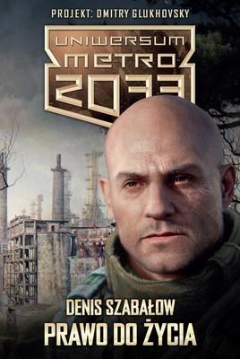 Denis Szabałow - Prawo do życia. Uniwersum Metro 2033