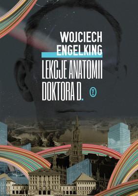 Wojciech Engelking - Lekcje anatomii doktora D.