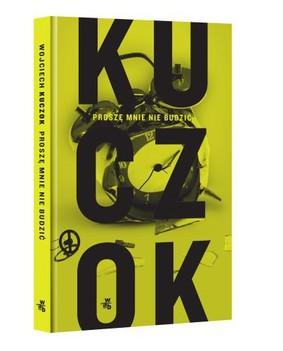 Wojciech Kuczok - Proszę mnie nie budzić