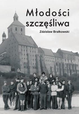 Zdzisław Brałkowski - Młodości szczęśliwa