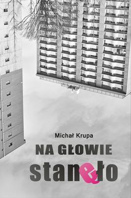 Michał Krupa - Na głowie stanęło