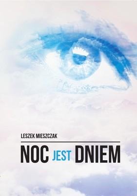 Leszek Mieszczak - Noc jest dniem