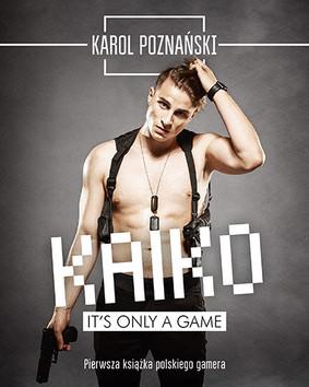 Karol Poznański - Kaiko. It's only a game