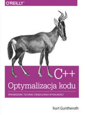 Kurt Guntheroth - C++ Optymalizacja kodu. Sprawdzone techniki zwiększania wydajności