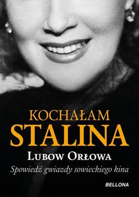 Lubow Orłowa - Kochałam Stalina