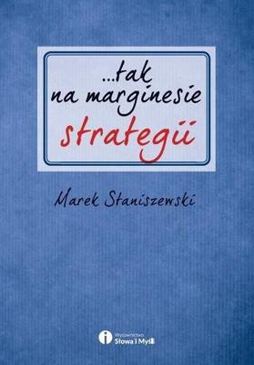 Marek Staniszewski - Tak na marginesie strategii