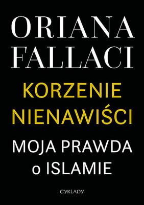 Oriana Fallaci - Korzenie nienawiści. Moja prawda o islamie / Oriana Fallaci - Le radici dell'odio. La mia verit sull'islam