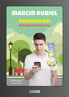 Piotr Dubiel - Pokemon Go! Niezbędnik gracza