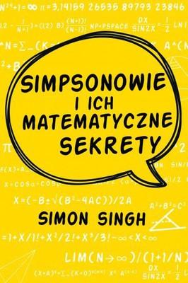Simon Singh - Simpsonowie i ich matematyczne sekrety / Simon Singh - THE SIMPSONS AND THEIR MATHEMATICAL SECRETS
