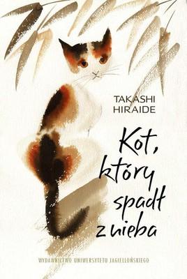 Takshi Hiraide - Kot, który spadł z nieba
