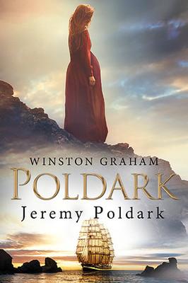 Winston Graham - Dziedzictwo rodu Poldarków. Tom 3. Jeremy Poldark