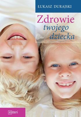 Łukasz Durajski - Zdrowie twojego dziecka