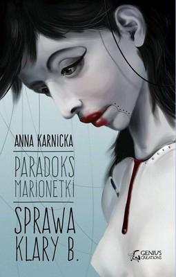 Anna Karnicka - Paradoks marionetki: Sprawa Klary B.