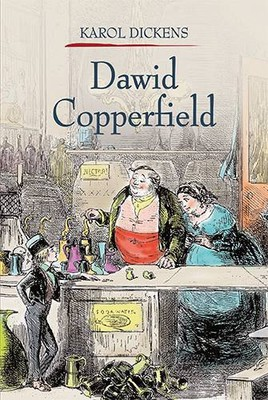 Charles Dickens - David Copperfield. Tom 1