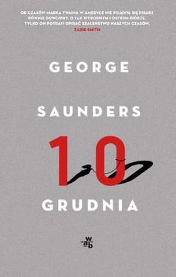 George Saunders - Dziesiąty grudnia. Opowiadania