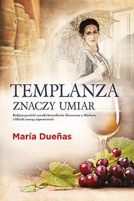 Maria Duenas - Templanza znaczy umiar / Maria Duenas - La Templanza