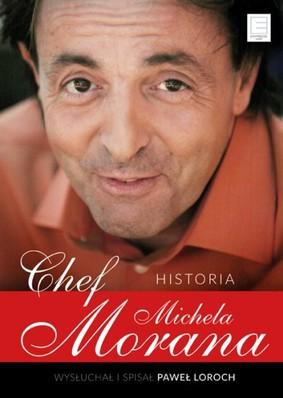 Michel Moran, Paweł Loroch - Chef. Historia Michela Morana