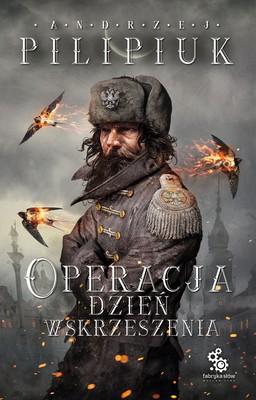 Andrzej Pilipiuk - Operacja Dzień Wskrzeszenia