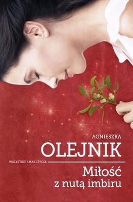 Agnieszka Olejnik - Miłość z nutą imbiru